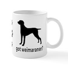 Got Weimaraner? Mug