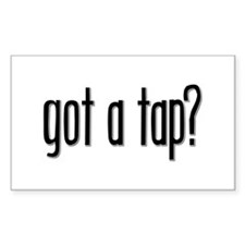 Got a Tap? Rectangle Stickers