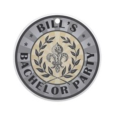 Bill's Personalized Bachelor Party Ornament (Round