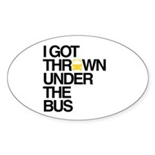 """""""Thrown Under the Bus"""" Decal"""