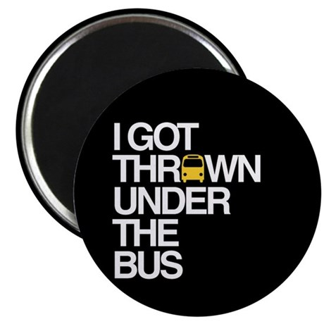 """""""Thrown Under the Bus"""" 2.25"""" Magnet (10 pack)"""