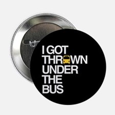 """""""Thrown Under the Bus"""" 2.25"""" Button (100 pack)"""