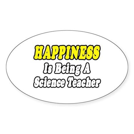 """Happiness...Science Teacher"" Oval Sticker (10 pk)"