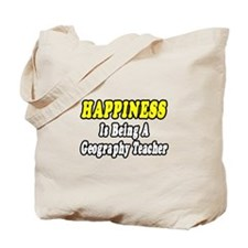 """""""Happiness:Geography Teacher"""" Tote Bag"""