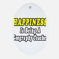"""""""Happiness:Geography Teacher"""" Oval Ornament"""