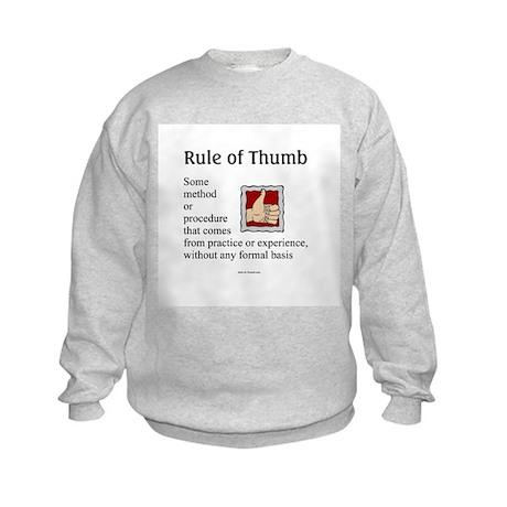 Rule of Thumb Kids Sweatshirt