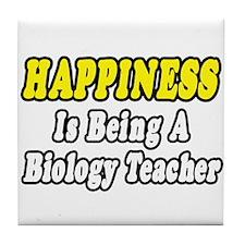 """Happiness...Biology Teacher"" Tile Coaster"