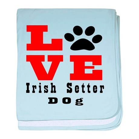 Love Irish Setter Dog Designs baby blanket