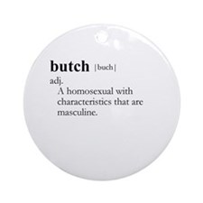 BUTCH / Gay Slang Ornament (Round)