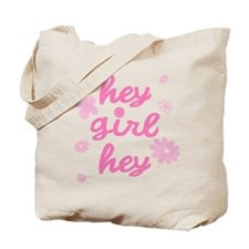 HEY GIRL HEY Tote Bag