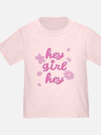 HEY GIRL HEY T