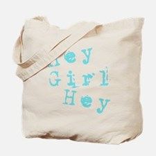 HEY GIRL HEY Tote Bag