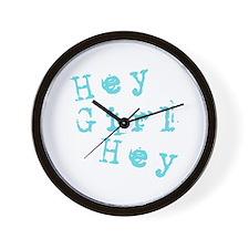 HEY GIRL HEY Wall Clock