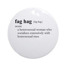 FAG HAG / Gay Slang Ornament (Round)