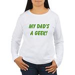 Dad's a Geek Women's Long Sleeve T-Shirt