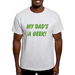 Dad's a Geek Light T-Shirt