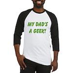 Dad's a Geek Baseball Jersey