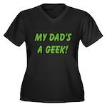 Dad's a Geek Women's Plus Size V-Neck Dark T-Shirt