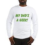 Dad's a Geek Long Sleeve T-Shirt