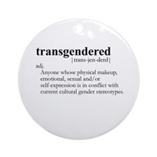 TRANSGENDERED definition Ornament (Round)