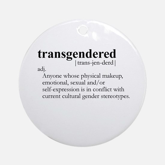 TRANSGENDERED definition Ornament (Round)