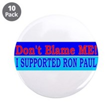 """Don't Blame ME-RP 3.5"""" Button (10 pack)"""