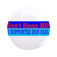 "Don't Blame ME-RP 3.5"" Button"