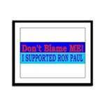 Don't Blame ME-RP Framed Panel Print