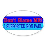 Don't Blame ME-RP Oval Sticker