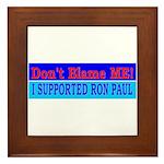 Don't Blame ME-RP Framed Tile