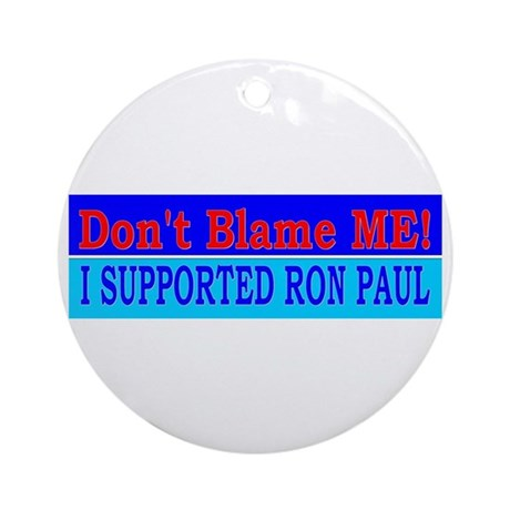 Don't Blame ME-RP Ornament (Round)