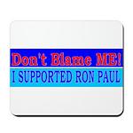 Don't Blame ME-RP Mousepad