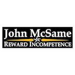 John McSame: Reward Incompetence Bumper Sticker