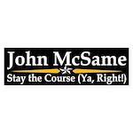 John McSame: Stay the Course Bumper Sticker