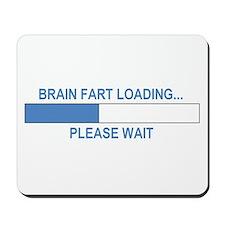 BRAIN FART LOADING... Mousepad