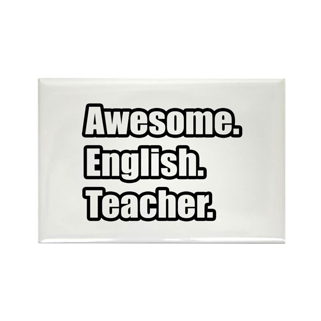 Awesome english teacher rectangle magnet by teachershirts for Awesome englisch