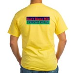Don't Blame ME-RP Yellow T-Shirt