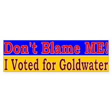 Don't Blame ME-BG Bumper Bumper Sticker
