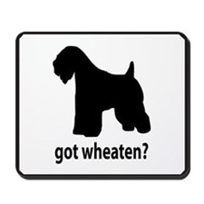 Got Wheaten? Mousepad