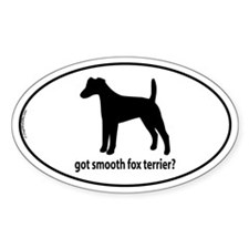 Got Smooth Fox Terrier? Oval Decal