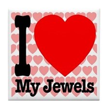 I Love My Jewels Tile Coaster