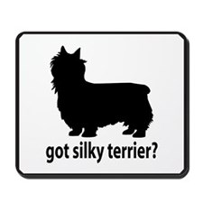 Got Silky Terrier? Mousepad