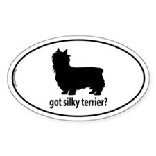 Got Silky Terrier? Oval Decal