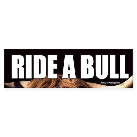 Ride a Bull bumper sticker.