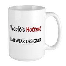 World's Hottest Knitwear Designer Large Mug