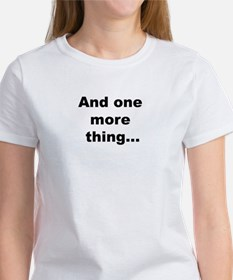 And One More Thing Women's T-Shirt