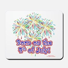 Born on the 4th of July Mousepad
