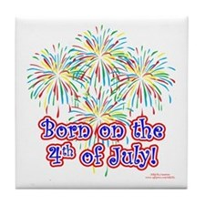 Born on the 4th of July Tile Coaster