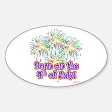 Born on the 4th of July Sticker (Oval)