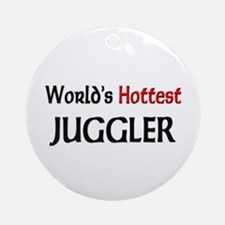 World's Hottest Juggler Ornament (Round)